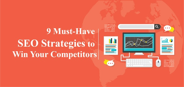 9 Must-Have SEO Strategies to Win Your Competitors