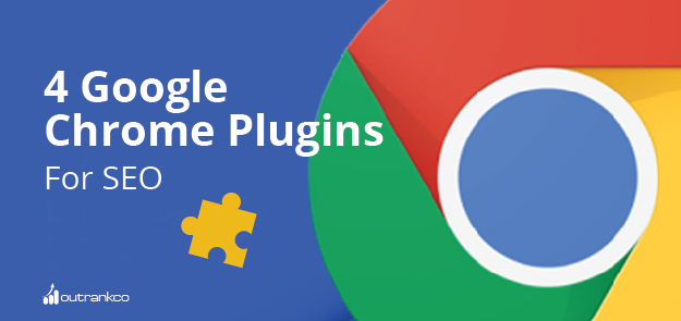 4 Google Chrome Plugins For SEO