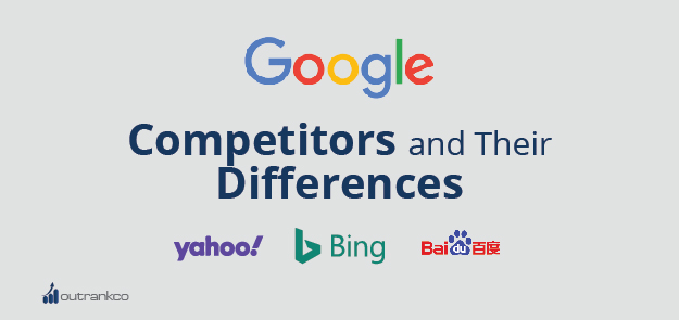 Google Competitors and Their Differences