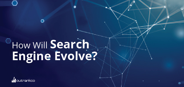 How Will Search Engine Evolve In Next Few Years