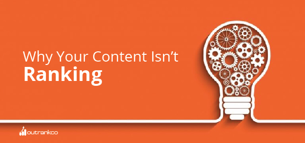 4 Big Reasons Why Your Content Isn't Ranking