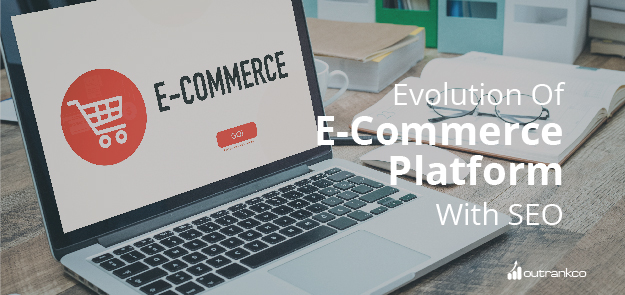 Evolution Of E-Commerce Platform With SEO