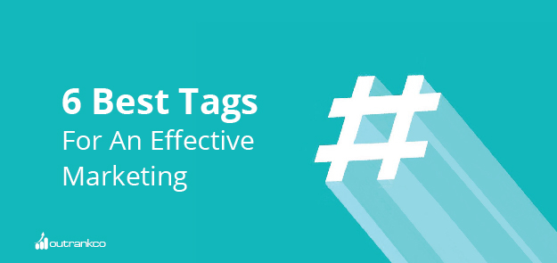 6 Best Tags For Effective Marketing