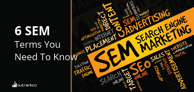 6 Search Engine Marketing Terms You Need To Know