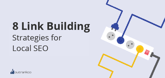 8 Link Building Strategies For Local SEO