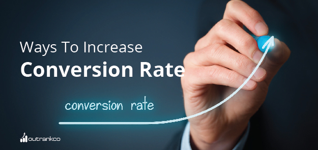 Ways to Increase Conversion Rate