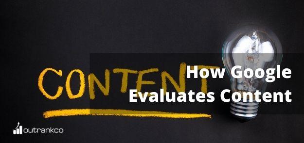 How Google Evaluates Content