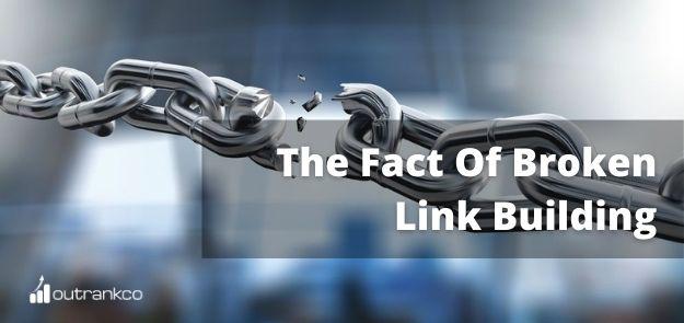 The Fact Of Broken Link Building